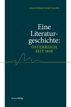 Eine Literaturgeschichte: Österreich seit 1650 von Gollner,  Helmut, Zeyringer,  Klaus