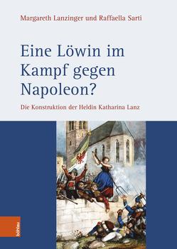 Eine Löwin im Kampf gegen Napoleon? von Lanzinger,  Margareth, Sarti,  Raffaella