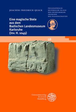 Eine magische Stele aus dem Badischen Landesmuseum Karlsruhe (Inv. H 1049) von Quack,  Joachim Friedrich