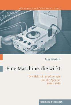 Eine Maschine, die wirkt. von Gawlich,  Max