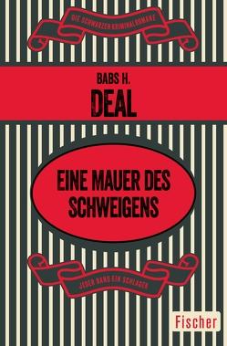Eine Mauer des Schweigens von Anders,  Helmut, Deal,  Babs H.