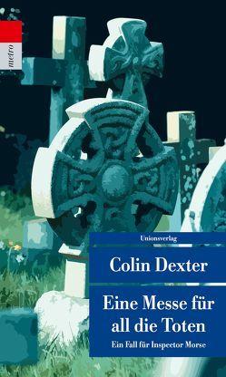 Eine Messe für all die Toten von Dexter,  Colin