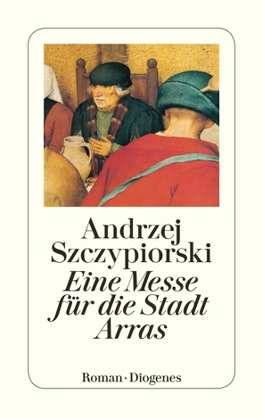 Eine Messe für die Stadt Arras von Szczypiorski,  Andrzej, Wolff,  Karin L.