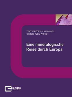 Eine mineralogische Reise durch Europa von Naumann,  Friedrich, Wittig,  Jörg
