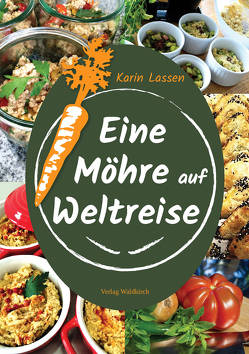 Eine Möhre auf Weltreise von Lassen,  Karin