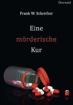 Eine mörderische Kur von Schreiber,  Frank W.