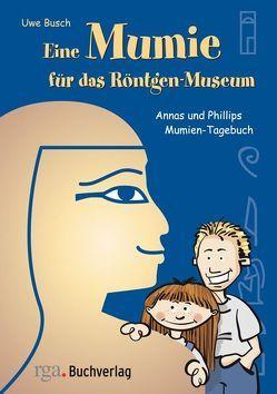 Eine Mumie für das Röntgen-Museum von Busch,  Uwe