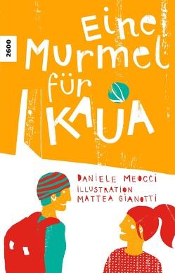 Eine Murmel für Kaua von Gianotti,  Mattea, Meocci,  Daniele
