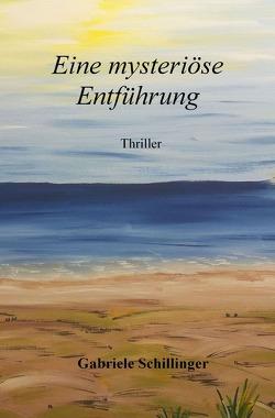 Eine mysteriöse Entführung von Schillinger,  Gabriele