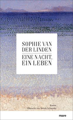Eine Nacht, ein Leben von Schneider,  Valerie, Van der Linden,  Sophie