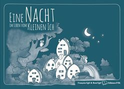 Eine Nacht im Leben vom Kleinen Ich von Egli,  Françoise, Egli,  René