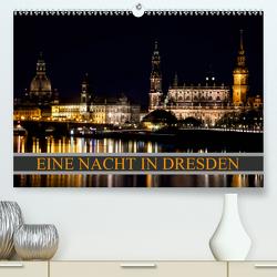 Eine Nacht in Dresden (Premium, hochwertiger DIN A2 Wandkalender 2020, Kunstdruck in Hochglanz) von Meutzner,  Dirk