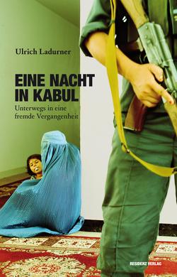 Eine Nacht in Kabul von Ladurner,  Ulrich
