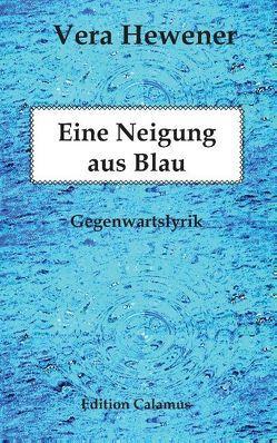 Eine Neigung aus Blau von Hewener,  Vera