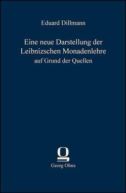 Eine neue Darstellung der Leibnizschen Monadenlehre auf Grund der Quellen von Dillmann,  Eduard