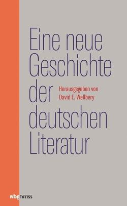 Eine neue Geschichte der deutschen Literatur von Gumbrecht,  Hans, Kaes,  Anton, Koerner,  Joseph, Mücke,  Dorothea von, Ryan,  Judith, Wellbery,  David