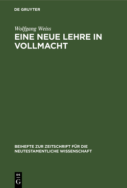Eine neue Lehre in Vollmacht von Weiß,  Wolfgang