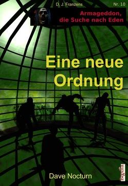 Eine neue Ordnung von Bauer,  Lothar, Franzen,  D. J., Nocturn,  Dave