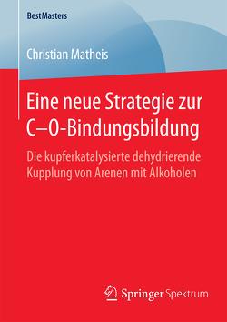 Eine neue Strategie zur C–O-Bindungsbildung von Matheis,  Christian