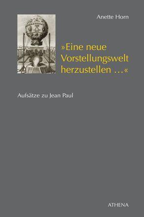 """""""Eine neue Vorstellungswelt herzustellen…"""" von Horn,  Anette"""