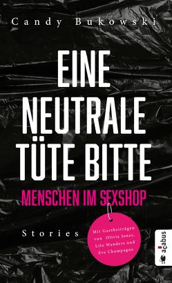 Eine neutrale Tüte bitte! Menschen im Sexshop von Candy,  Bukowski, Champagne,  Eve, Jones,  Olivia, Wanders,  Lilo