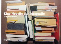 Eine Novelle der Fotografie von Vollmer,  Wolfgang