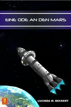 Eine Ode an den Mars von Beckert,  Licinda M.