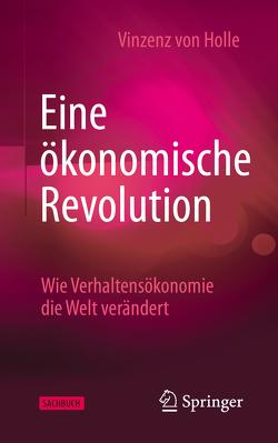 Eine ökonomische Revolution von von Holle,  Vinzenz