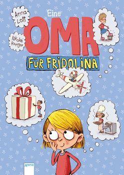 Eine Oma für Fridolina von Lott,  Anna, Renger,  Nikolai