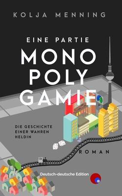 Eine Partie Monopolygamie von Menning,  Kolja
