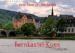 Eine Perle an der Mosel – Bernkastel-Kues (Wandkalender 2018 DIN A4 quer) von Klatt,  Arno