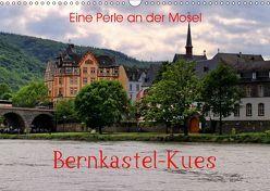 Eine Perle an der Mosel – Bernkastel-Kues (Wandkalender 2019 DIN A3 quer) von Klatt,  Arno