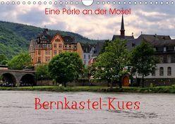Eine Perle an der Mosel – Bernkastel-Kues (Wandkalender 2019 DIN A4 quer)