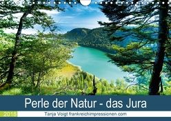 Eine Perle der Natur – das Jura (Wandkalender 2018 DIN A4 quer) von Voigt,  Tanja