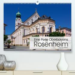 Eine Perle Oberbayerns – Rosenheim (Premium, hochwertiger DIN A2 Wandkalender 2021, Kunstdruck in Hochglanz) von Willerer,  Thomas