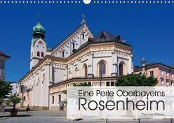 Eine Perle Oberbayerns – Rosenheim (Wandkalender 2018 DIN A3 quer) von Willerer,  Thomas