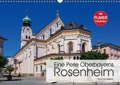 Eine Perle Oberbayerns – Rosenheim (Wandkalender 2019 DIN A3 quer) von Willerer,  Thomas