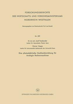 Eine photoelektrische Nachlaufeinrichtung für Analogie- Rechenmaschinen von Fassbender,  Josef, Hoppe,  Werner