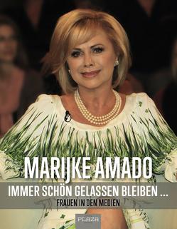 Immer schön gelassen bleiben von Amado,  Marijke