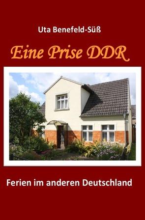 Eine Prise DDR von Benefeld-Süß,  Uta