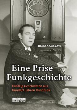 Eine Prise Funkgeschichte von Suckow,  Rainer