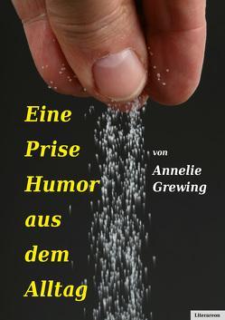 Eine Prise Humor aus dem Alltag von Grewing,  Annelie
