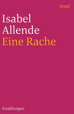 Eine Rache und andere Geschichten von Allende,  Isabel, Kolanoske,  Lieselotte