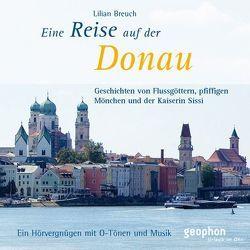 Eine Reise auf der Donau von Breuch,  Lilian, Freiberg,  Henning, Gloede,  Ingrid, Kunze,  Martin G, Petersen,  Annette