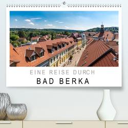 Eine Reise durch Bad Berka (Premium, hochwertiger DIN A2 Wandkalender 2021, Kunstdruck in Hochglanz) von SnapArt