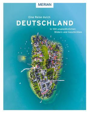 Eine Reise durch Deutschland in 100 ungewöhnlichen Bildern und Geschichten von Rössig,  Wolfgang