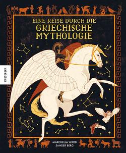 Eine Reise durch die griechische Mythologie von Berg,  Sander, Müller-Wallraf,  Gundula, Ward,  Marchella