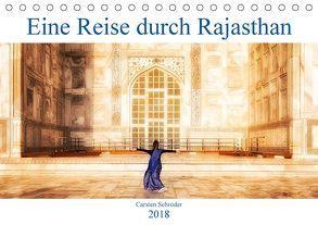 Eine Reise durch Rajasthan (Tischkalender 2018 DIN A5 quer) von Schröder,  Carsten