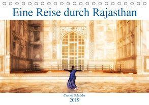 Eine Reise durch Rajasthan (Tischkalender 2019 DIN A5 quer) von Schröder,  Carsten