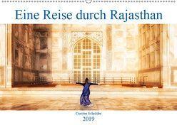 Eine Reise durch Rajasthan (Wandkalender 2019 DIN A2 quer) von Schröder,  Carsten